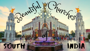 Beautiful Churches of South India