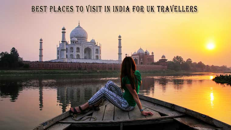 Best Places to Visit in India for UK Tourists