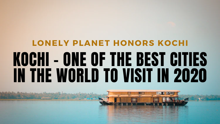 kochi best place to visit in the world | lonely planet