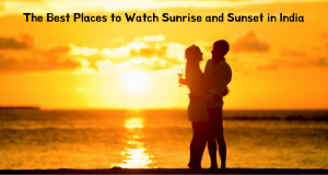 Best Places to Watch Sunrise and Sunset in India
