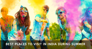 Holi 2020 - Best Destinations to visit in India during summer